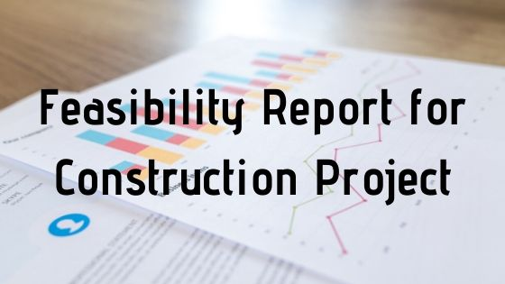 Feasibility Report for Construction Project