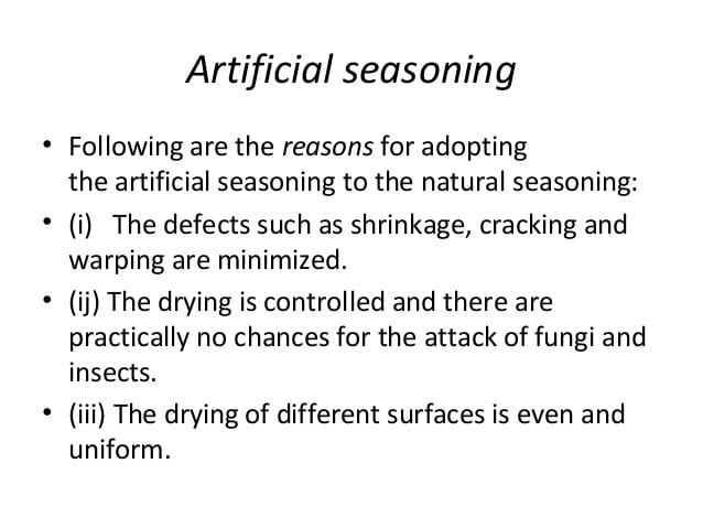 artificial seasoning